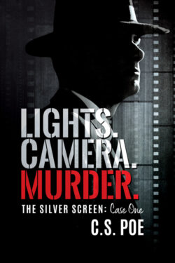 Lights. Camera. Murder. by C.S. Poe