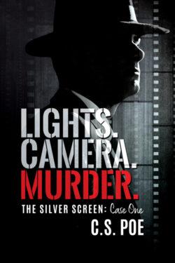 Lights. Camera. Murder. by C.S. Poe