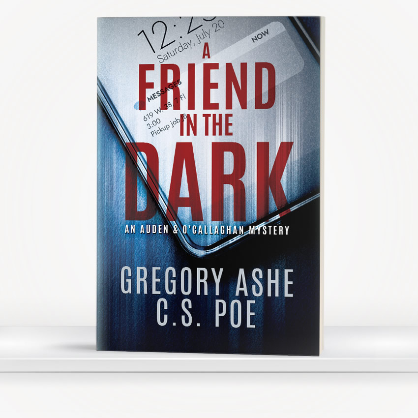 A Friend in the Dark by Gregory Ashe and C.S. Poe