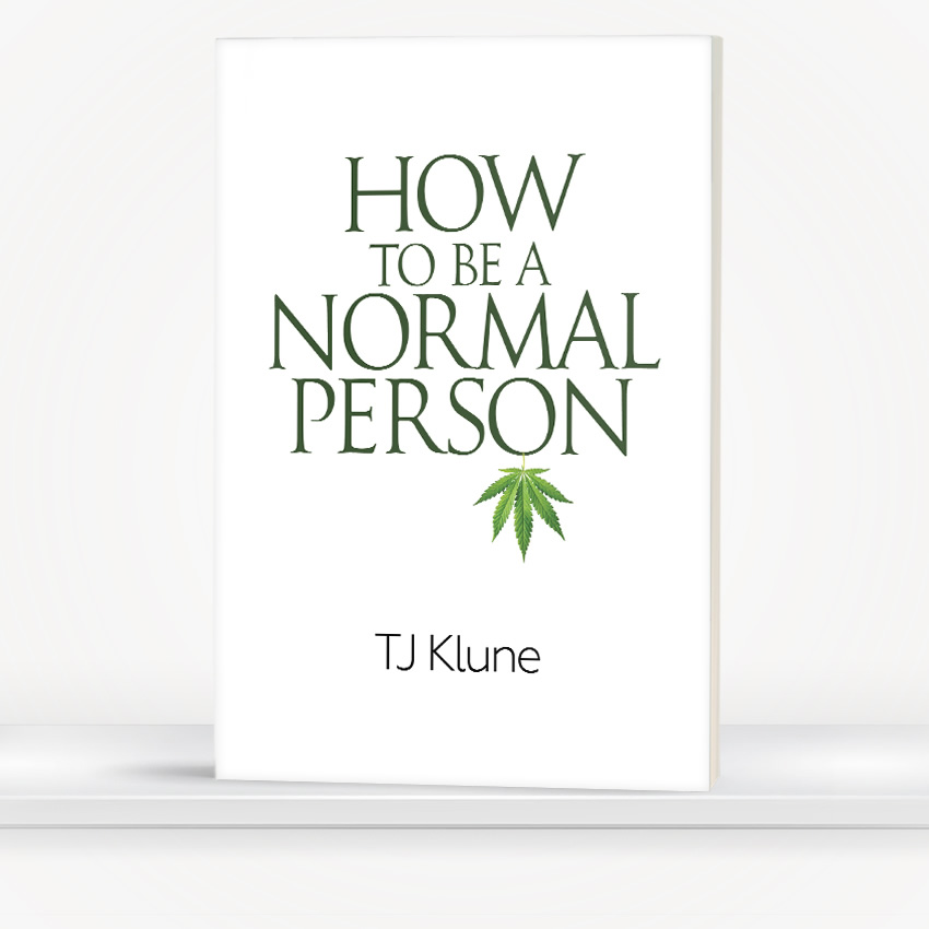 How to be a Normal Person by TJ Klune